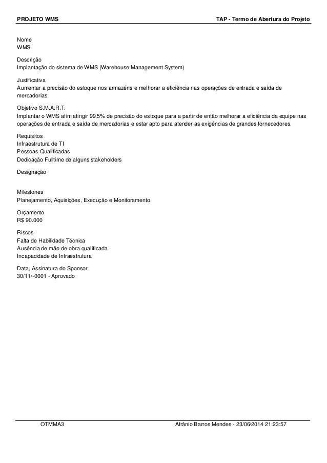 PROJETO WMS TAP - Termo de Abertura do Projeto Nome WMS Descrição Implantação do sistema de WMS (Warehouse Management Syst...