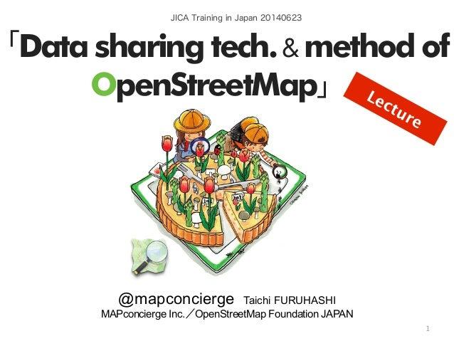 by @mapconcierge, @Tom_G3X and OSM conctibutorshttp://sinsai.info/ JICA Training in Japan 20140623 「Data sharing tech.& me...
