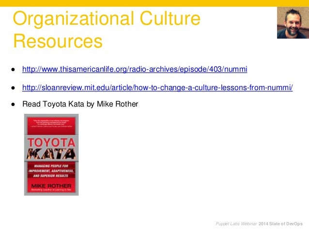 Puppet Labs Webinar 2014 State of DevOps Organizational Culture Resources ● http://www.thisamericanlife.org/radio-archives...