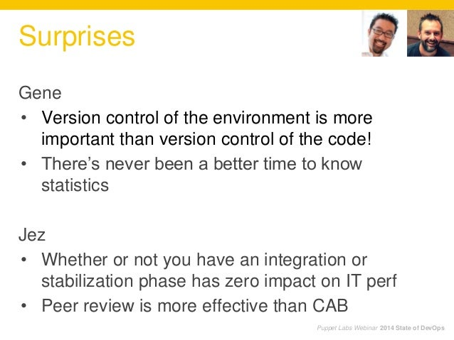 Gene • Version control of the environment is more important than version control of the code! • There's never been a bette...