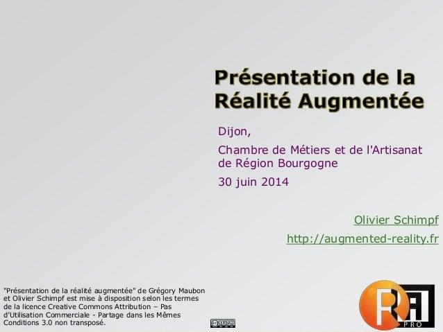 """Dijon, Chambre de Métiers et de l'Artisanat de Région Bourgogne 30 juin 2014 Olivier Schimpf http://augmented-reality.fr """"..."""