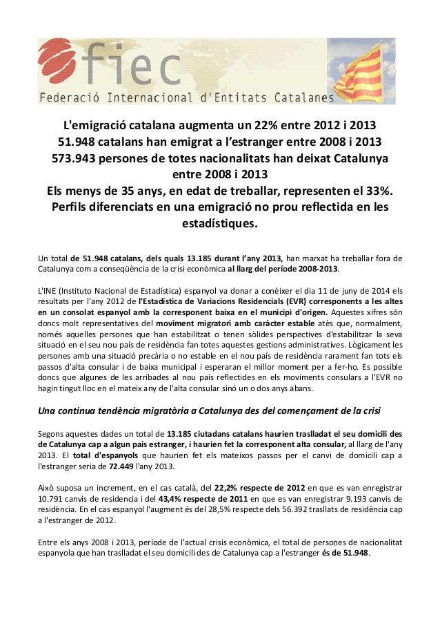 L'emigració catalana augmenta un 22% entre 2012 i 2013 51.948 catalans han emigrat a l'estranger entre 2008 i 2013 573.943...