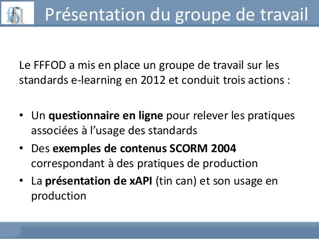 Le Groupe de travail FFFOD 2014 Standards e-learning Slide 2
