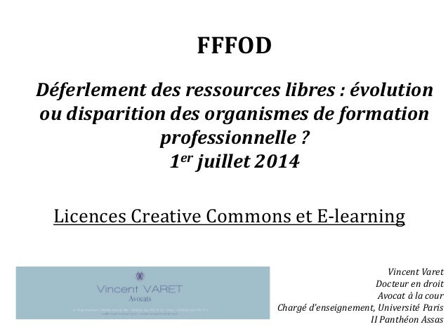 Licences Creative Commons et E-learning FFFOD Déferlement des ressources libres : évolution ou disparition des organismes ...