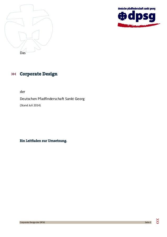 Corporate Design der DPSG Seite 1 Das Corporate Design der Deutschen Pfadfinderschaft Sankt Georg (Stand Juli 2014) Ein Le...