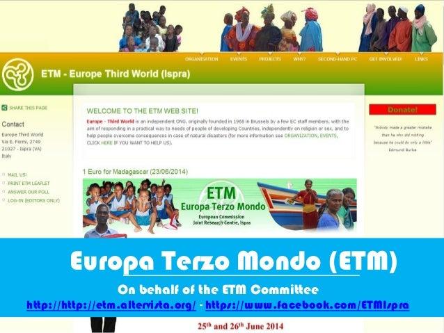 Europa Terzo Mondo (ETM) On behalf of the ETM Committee http://http://etm.altervista.org/ - https://www.facebook.com/ETMIs...