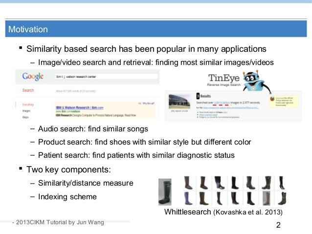 2 Motivation  Similarity based search has been popular in many applications – Image/video search and retrieval: finding m...