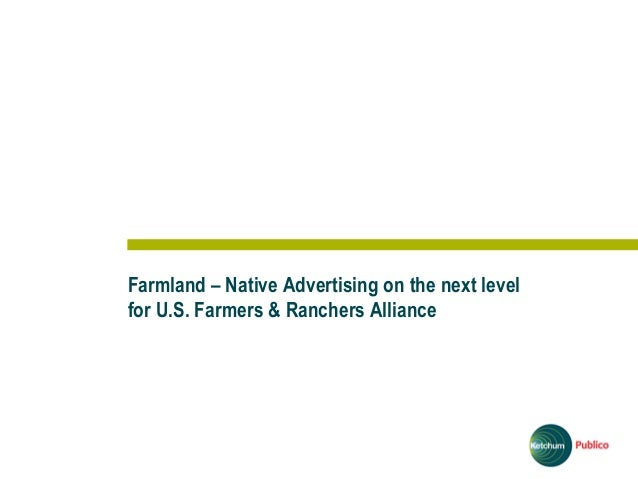 Farmland – Native Advertising on the next level for U.S. Farmers & Ranchers Alliance 1