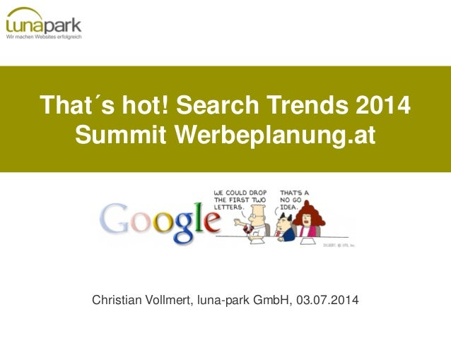 That´s hot! Search Trends 2014 Summit Werbeplanung.at Christian Vollmert, luna-park GmbH, 03.07.2014