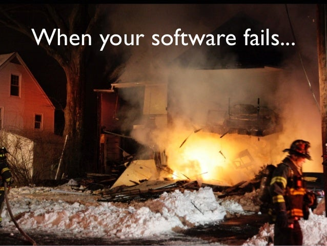 When your software fails...