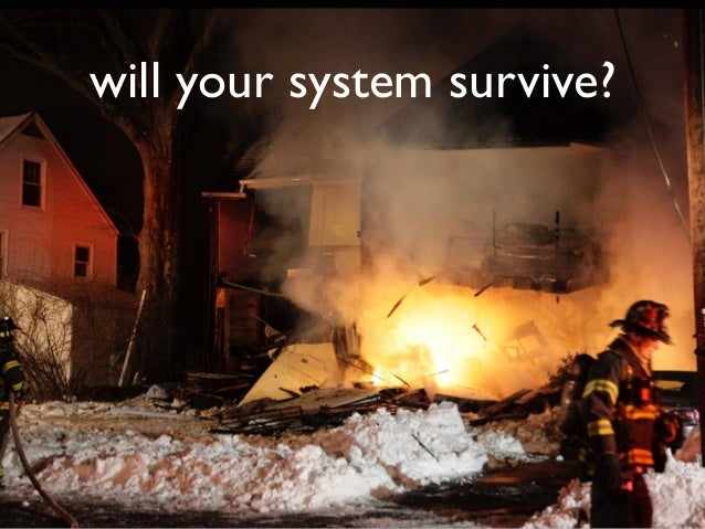will your system survive?