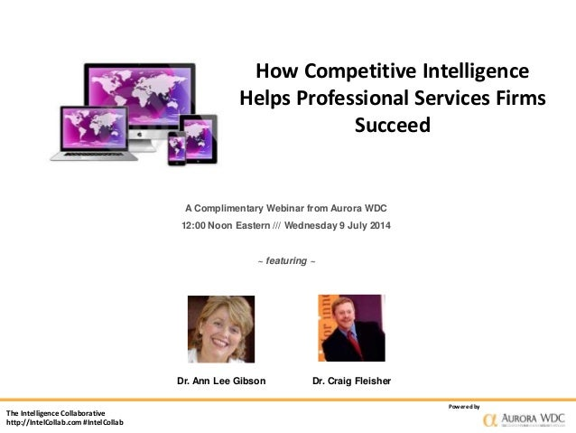 The Intelligence Collaborative http://IntelCollab.com #IntelCollab Powered by How Competitive Intelligence Helps Professio...