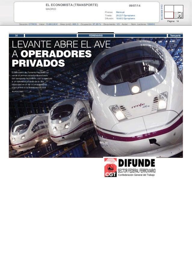 09/07/14EL ECONOMISTA (TRANSPORTE) MADRID Prensa: Mensual Tirada: 29.227 Ejemplares Difusión: 18.602 Ejemplares Página: 14...