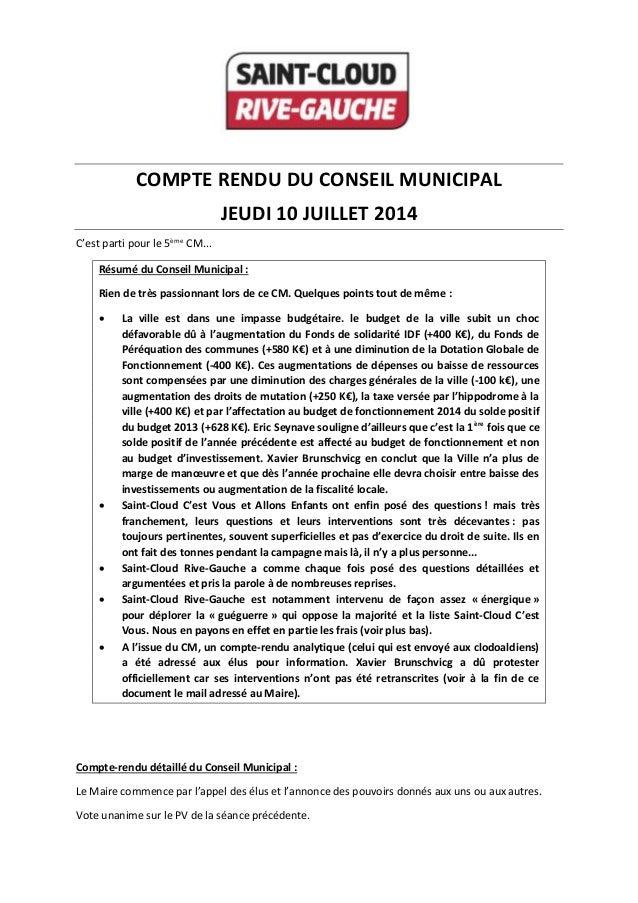 COMPTE RENDU DU CONSEIL MUNICIPAL JEUDI 10 JUILLET 2014 C'est parti pour le 5ème CM... Résumé du Conseil Municipal : Rien ...