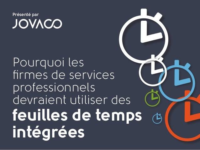 Pourquoi les firmes de services professionnels devraient utiliser des feuilles de temps intégrées Présenté par
