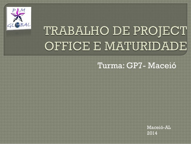 Turma: GP7- Maceió Maceió-AL 2014