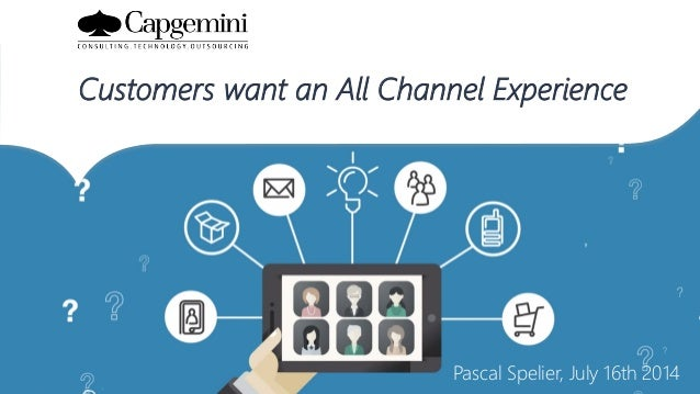 Pascal Spelier, July 16th 2014 Customers want an All Channel Experience