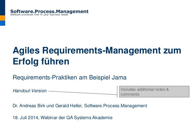 Agiles Requirements-Management zum Erfolg führen Requirements-Praktiken am Beispiel Jama Handout-Version Dr. Andreas Birk ...