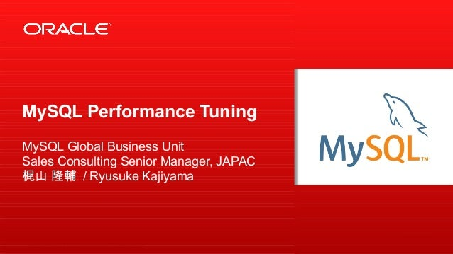 Copyright © 2013, Oracle and/or its affiliates. All rights reserved.1 MySQL Performance Tuning MySQL Global Business Unit ...
