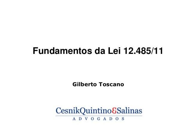 Fundamentos da Lei 12.485/11 Gilberto Toscano