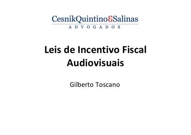Leis de Incentivo Fiscal Audiovisuais Gilberto Toscano