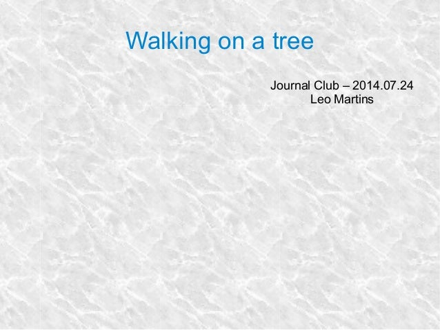 Walking on a tree Journal Club – 2014.07.24 Leo Martins
