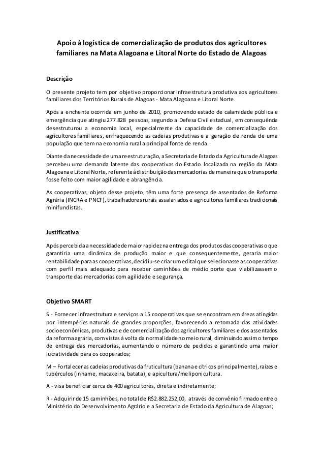 Apoio à logística de comercialização de produtos dos agricultores familiares na Mata Alagoana e Litoral Norte do Estado de...