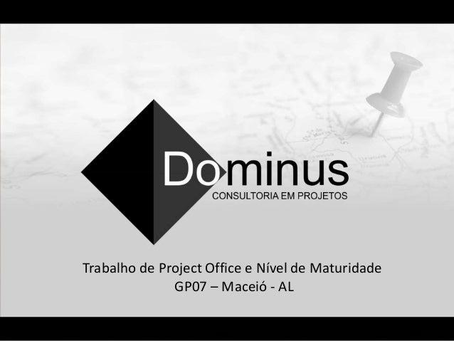 Trabalho de Project Office e Nível de Maturidade GP07 – Maceió - AL