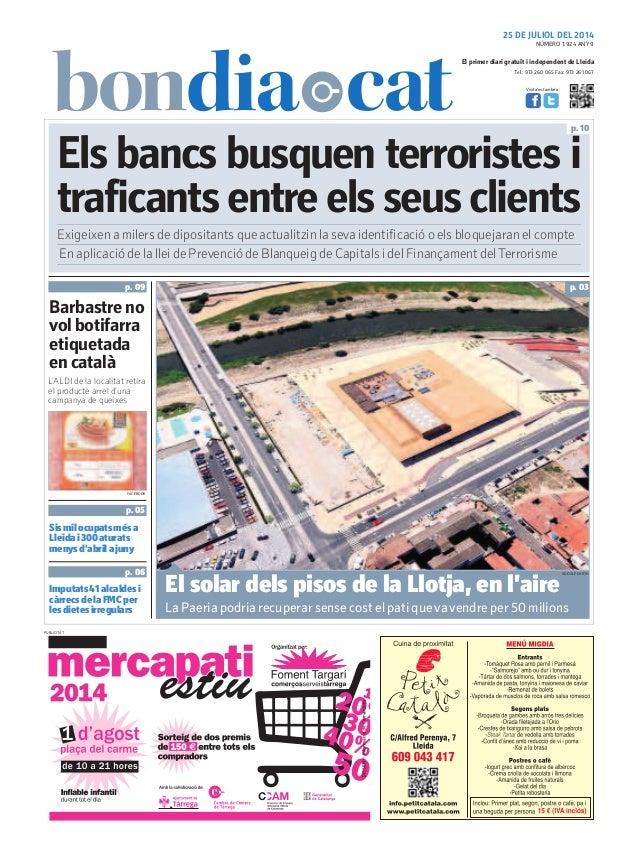 Tel.: 973 260 065 Fax: 973 261 067 El primer diari gratuït i independent de Lleida Visita'ns també a: 25 DE JULIOL DEL 201...