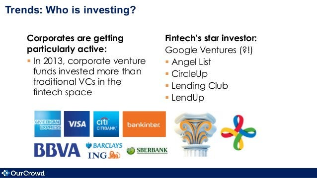 Corporates are getting particularly active: §In 2013, corporate venture funds invested more than traditional VCs in the ...