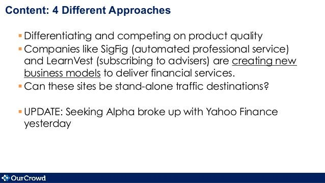 Content: 4 Different Approaches §Differentiating and competing on product quality §Companies like SigFig (automated pr...