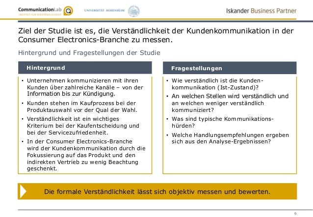 6 Ziel der Studie ist es, die Verständlichkeit der Kundenkommunikation in der Consumer Electronics-Branche zu messen. Hint...