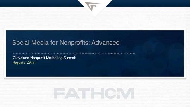 Social Media for Nonprofits: Advanced Cleveland Nonprofit Marketing Summit August 1, 2014
