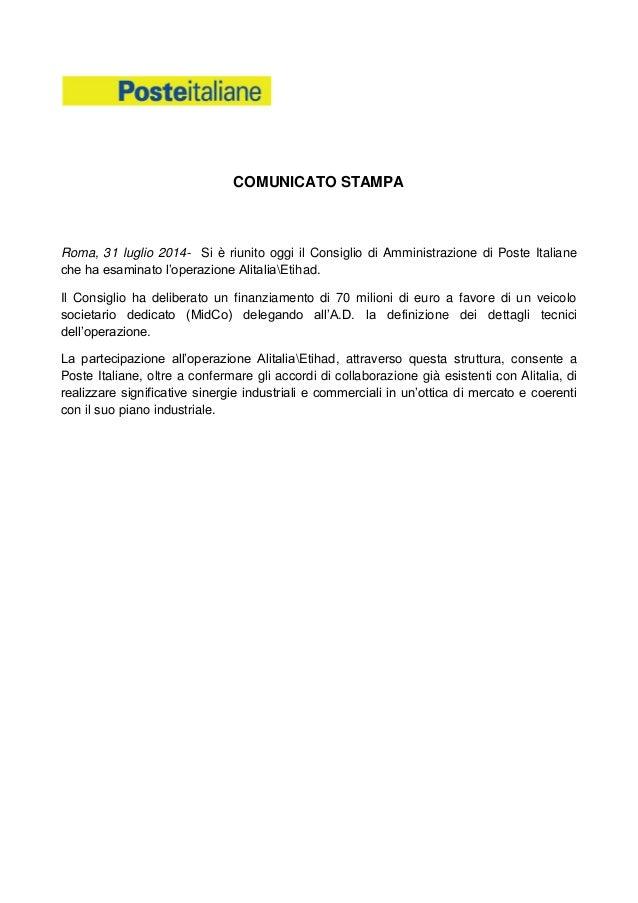 COMUNICATO STAMPA Roma, 31 luglio 2014- Si è riunito oggi il Consiglio di Amministrazione di Poste Italiane che ha esamina...