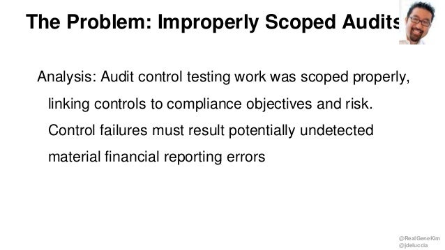 @RealGeneKim @jdeluccia Analysis: Audit control testing work was scoped properly, linking controls to compliance objective...
