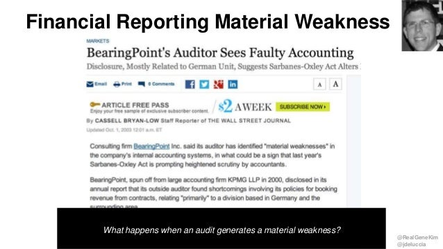 @RealGeneKim @jdeluccia Financial Reporting Material Weakness What happens when an audit generates a material weakness?