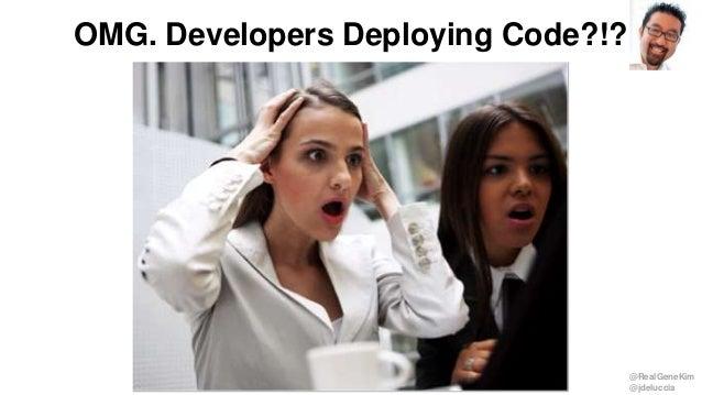 @RealGeneKim @jdeluccia OMG. Developers Deploying Code?!?