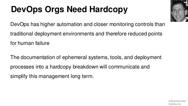 @RealGeneKim @jdeluccia DevOps Orgs Need Hardcopy DevOps has higher automation and closer monitoring controls than traditi...