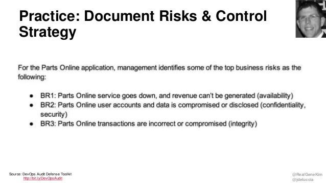 @RealGeneKim @jdeluccia Practice: Document Risks & Control Strategy Source: DevOps Audit Defense Toolkit http://bit.ly/Dev...