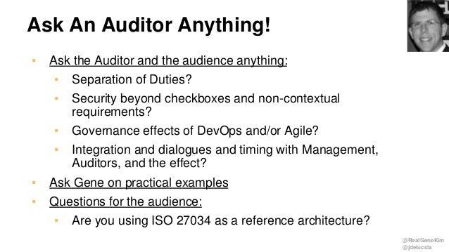 @RealGeneKim @jdeluccia Ask An Auditor Anything! ▪ Ask the Auditor and the audience anything: ▪ Separation of Duties? ▪ Se...