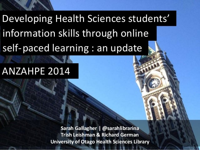 Sarah Gallagher | @sarahlibrarina Trish Leishman & Richard German University of Otago Health Sciences Library Developing H...