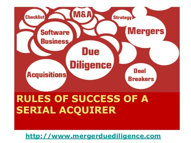 RULES OF SUCCESS OF A  SERIAL ACQUIRER  http://www.mergerduediligence.com  © Dr. Karl Popp 2014