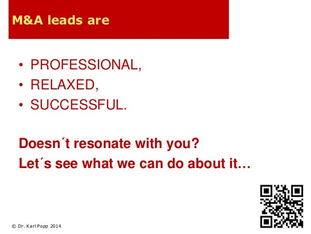 M&A leads are  • PROFESSIONAL,  • RELAXED,  • SUCCESSFUL.  Doesn´t resonate with you?  Let´s see what we can do about it… ...