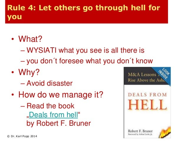 Rule 4: Let others go through hell for  you  • What?  – WYSIATI what you see is all there is  – you don´t foresee what you...