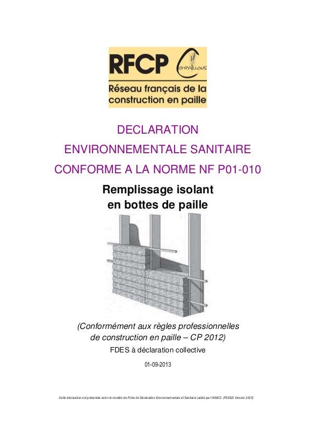 DECLARATION ENVIRONNEMENTALE SANITAIRE CONFORME A LA NORME NF P01-010 Remplissage isolant en bottes de paille (Conformémen...