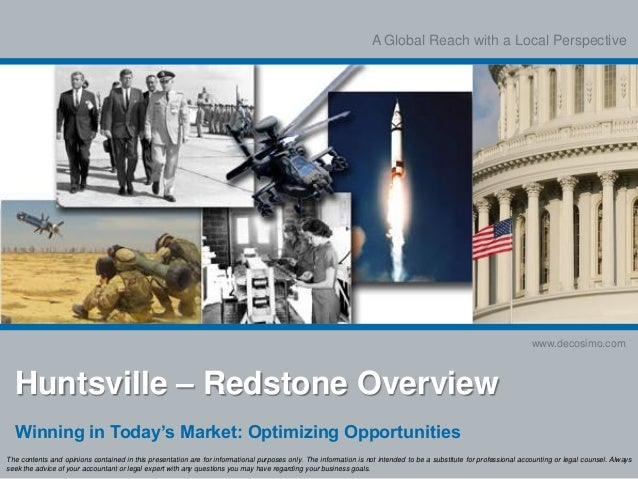 A Global Reach with a Local Perspective www.decosimo.com Huntsville – Redstone Overview Winning in Today's Market: Optimiz...