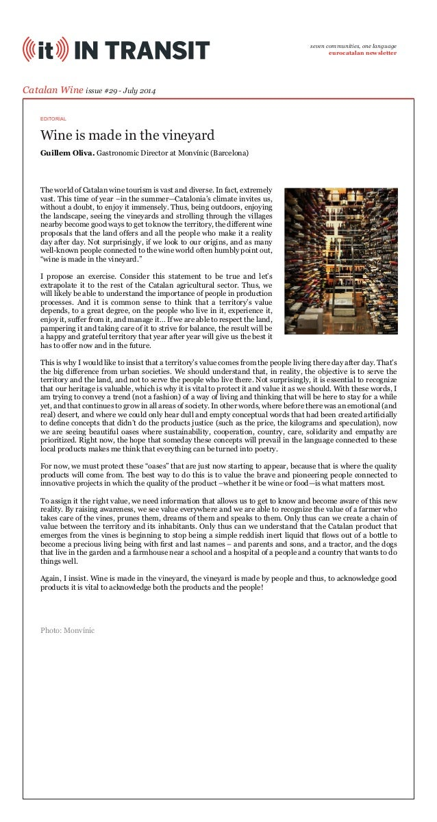 Wine is made in the vineyard Catalan Wine issue #29 - July 2014 The world of Catalan wine tourism is vast and diverse. In ...