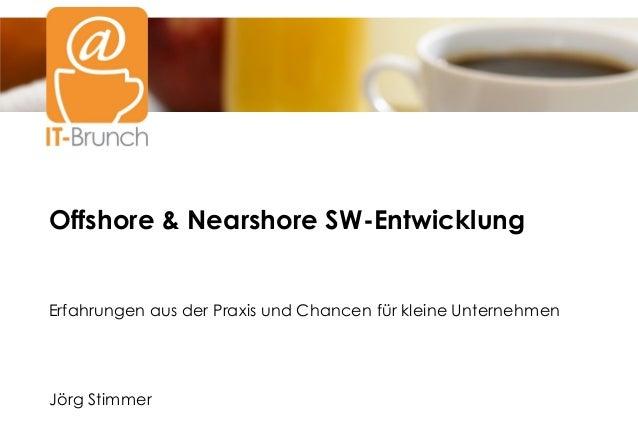Offshore & Nearshore SW-Entwicklung Erfahrungen aus der Praxis und Chancen für kleine Unternehmen Jörg Stimmer