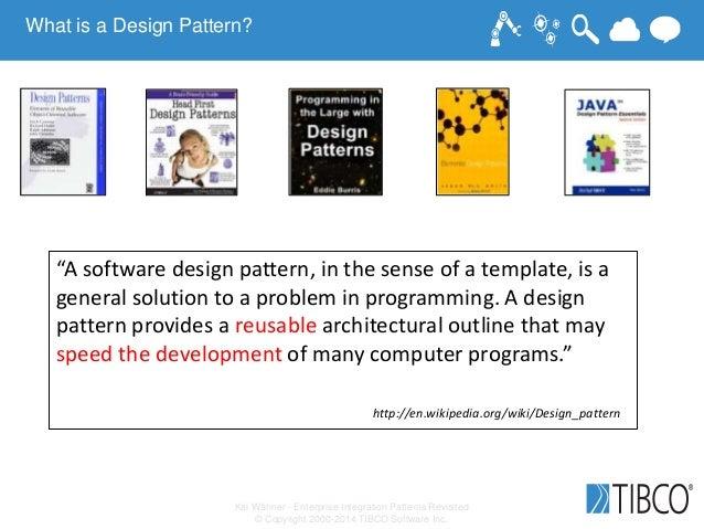 """Kai Wähner - Enterprise Integration Patterns Revisited © Copyright 2000-2014 TIBCO Software Inc. """"A software design patter..."""