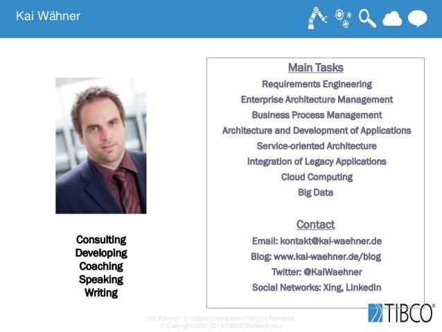 Kai Wähner - Enterprise Integration Patterns Revisited © Copyright 2000-2014 TIBCO Software Inc. Consulting Developing Coa...